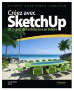 """""""Créer avec Sketchup"""", le livre, bientôt disponible - Batiweb"""