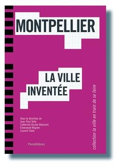 Un ouvrage pour se plonger dans l'urbanisme et l'architecture de Montpellier (diaporama) - Batiweb