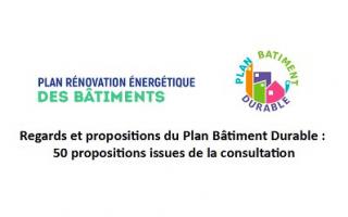 Le Plan de rénovation énergétique des bâtiments inspire 50 propositions au Plan Bâtiment Durable