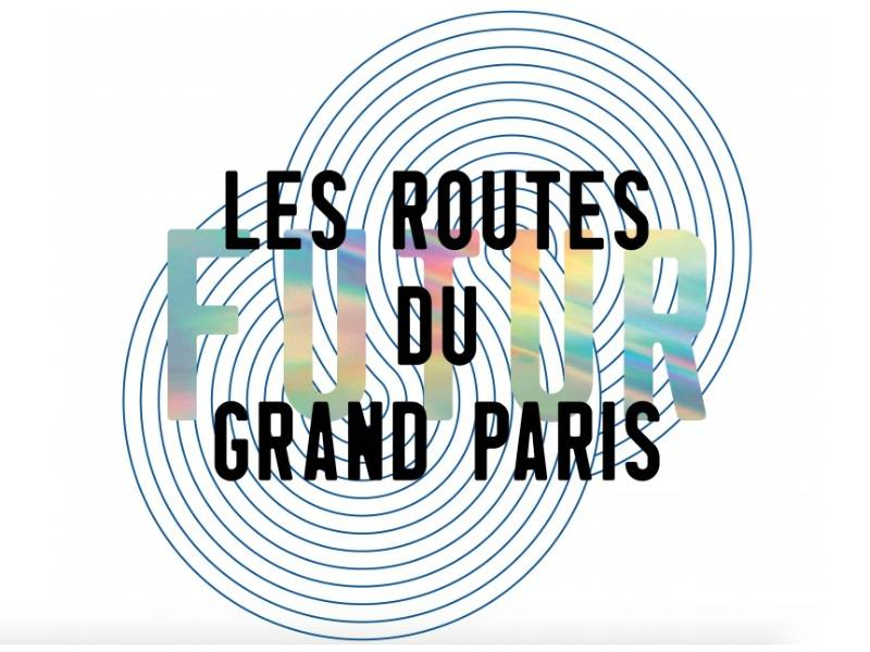« Les Routes du futur du Grand Paris » s'exposent au Pavillon de l'Arsenal - Batiweb