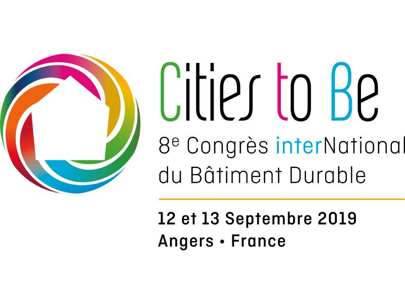 Angers accueille Cities to Be, le 8e congrès international du Bâtiment Durable