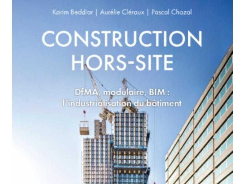 Un nouvel ouvrage entièrement dédiée à la construction hors-site - Batiweb