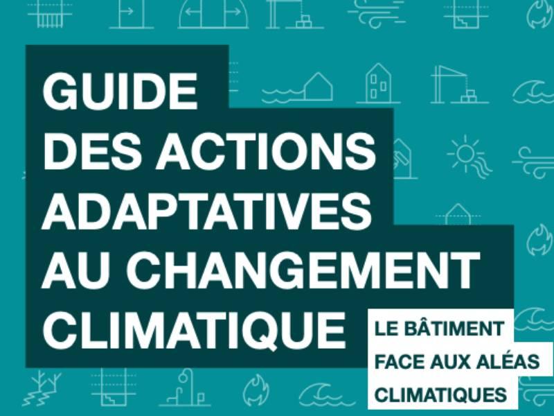 Publication d'un guide pour adapter les bâtiments aux aléas climatiques - Batiweb