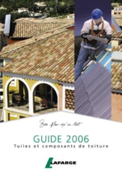 Un Guide de plus ... 'Bien plus qu'un toit' chez Lafarge couverture - Batiweb
