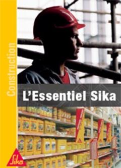 L'essentiel SIKA, un concentré de savoir-faire - Batiweb