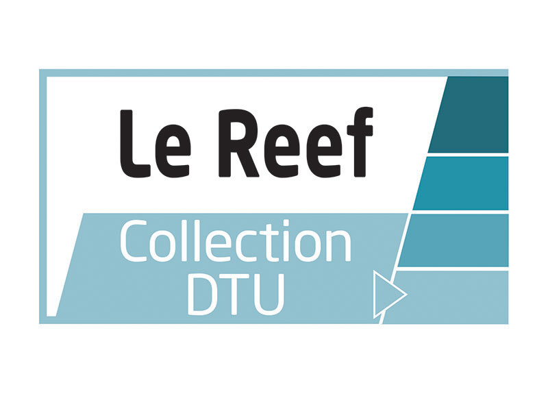 Le Reef Collection DTU - Batiweb