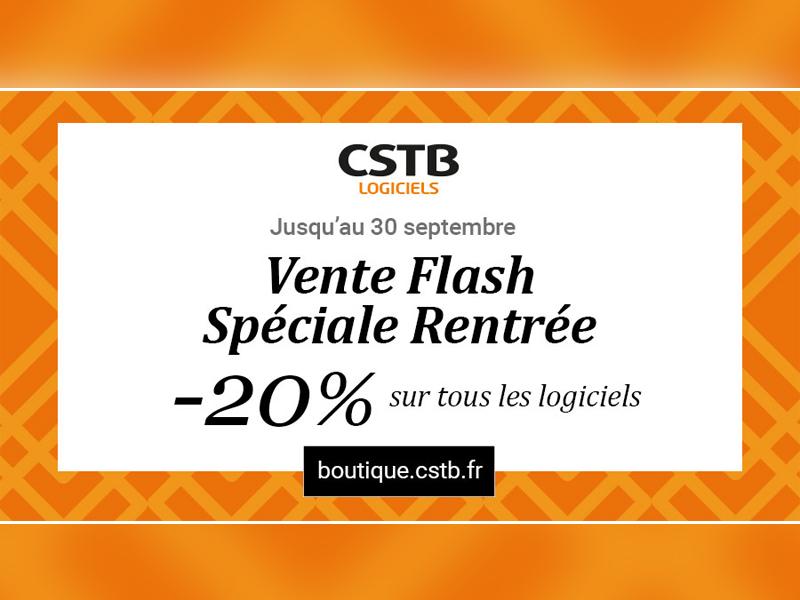 Vente Flash de la Rentrée | Spécial CSTB LOGICIELS - Batiweb