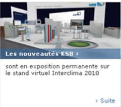 Les nouveautés KSB sont en exposition permanente sur le stand virtuel Interclima 2010 - Batiweb