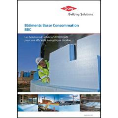 Solutions STYROFOAM pour une efficacité énergétique durable des BBC. Nouveau guide pour tous les acteurs des Bâtiments Basse Consommation.