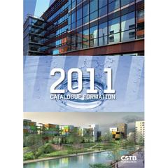 Catalogue CSTB Formation 2011 : une offre adaptée aux besoin des professionnels de la construction et de l'aménagement