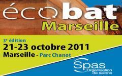 Salon écobat Marseille - 3ème édition  21, 22, 23 octobre 2011 – Parc Chanot Marseille Le rendez-vous pour bâtir et rénover durable en Méditerranée