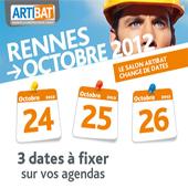ARTIBAT le  1er salon régional du BTP de l'Ouest se tiendra du mercredi 24 au vendredi 26 octobre 2012  à  RENNES – Parc des expositions