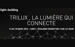 TRILUX annonce sa participation au salon Light + Building 2016 - Batiweb