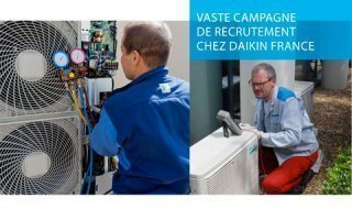 Daikin France ambitionne de recruter plus de 65 nouveaux collaborateurs en France