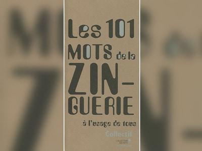 VMZINC®  à l'initiative d'un nouvel ouvrage : « les 101 mots de la zinguerie à l'usage de tous » Batiweb