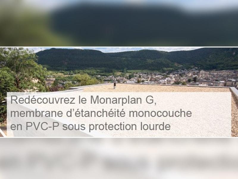 Redécouvrez le Monarplan G, membrane d'étanchéité monocouche en PVC-P sous protection lourde - Batiweb