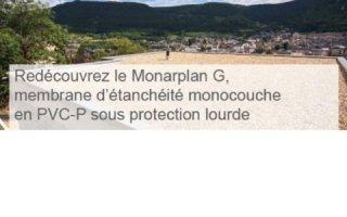 Redécouvrez le Monarplan G, membrane d'étanchéité monocouche en PVC-P sous protection lourde