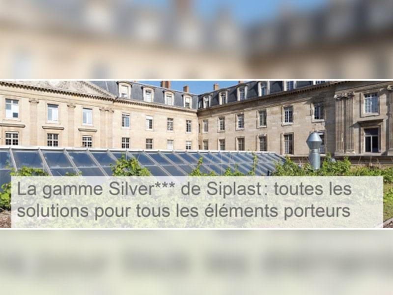 La gamme Silver de Siplast : toutes les solutions pour tous les éléments porteurs - Batiweb