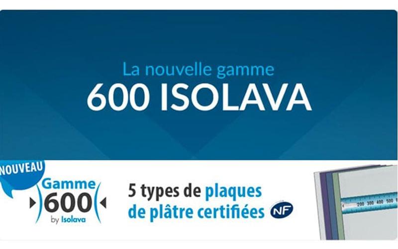 La nouvelle gamme 600 ISOLAVA - Batiweb