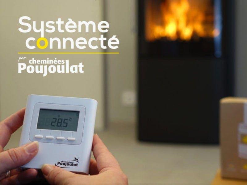 Système Connecté par Cheminées Poujoulat : la maîtrise totale de votre chauffage au bois Batiweb