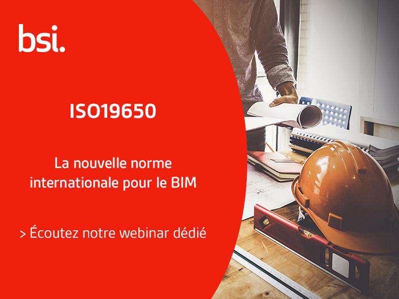 L'ISO19650 : découvrez la nouvelle norme internationale dédiée au BIM