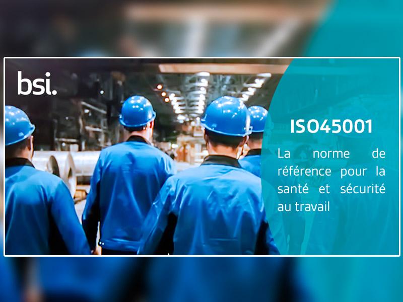 Acteurs de la construction : priorité à la santé et sécurité au travail avec l'ISO45001