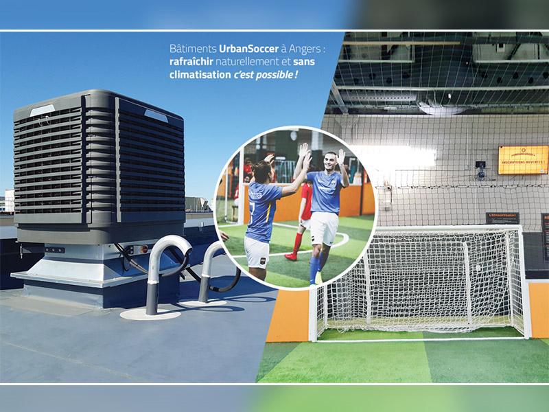 Bâtiments UrbanSoccer à Angers : rafraîchir naturellement et sans climatisation c'est possible ! - Batiweb