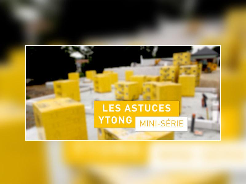 « Les astuces de pose Ytong » : une mini-série pour aider les maçons à gagner du temps sur les chantiers - Batiweb