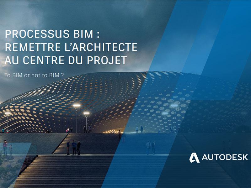[Ebook] Processus BIM : remettre l'architecte au centre du projet - Batiweb