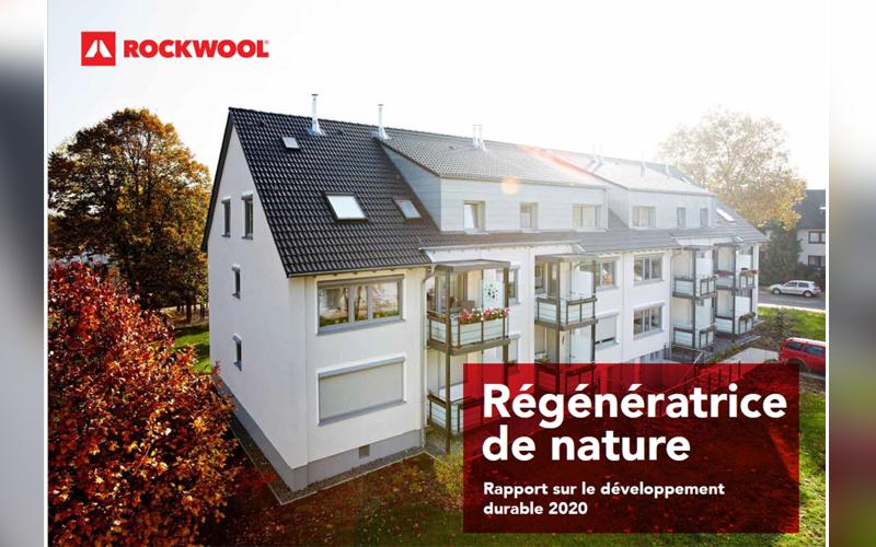 Objectif décarbonation: à travers son rapport développement durable pour l'année 2020, ROCKWOOL confirme ses ambitions: utiliser moins de ressources et plus d'énergies renouvelables - Batiweb